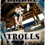 """BRIDGE TROLLS"" PREMIERE"